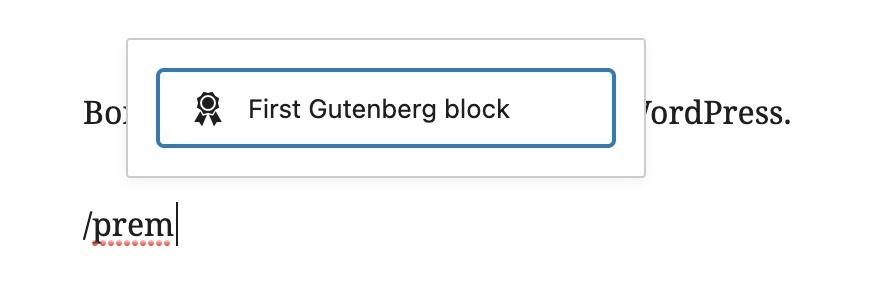 Notre bloc apparait en suggestion si l'on tape /premier directement dans un nouveau paragraphe.